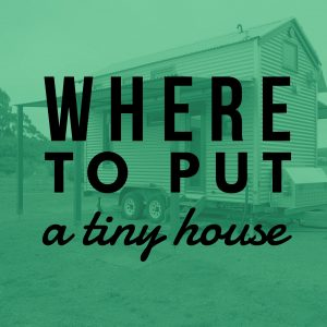 Council Regulation tiny house information, Best tiny house workshops in australia